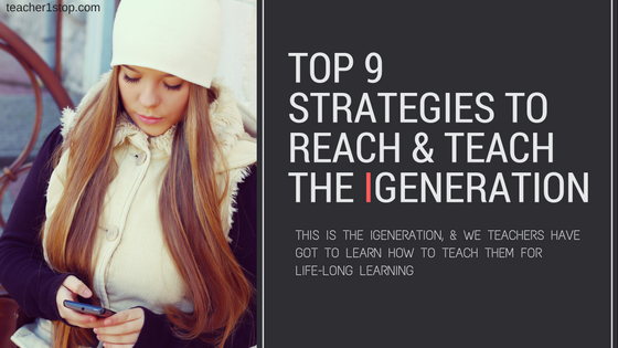 Top 9 Strategies to Reach & Teach the iGeneration