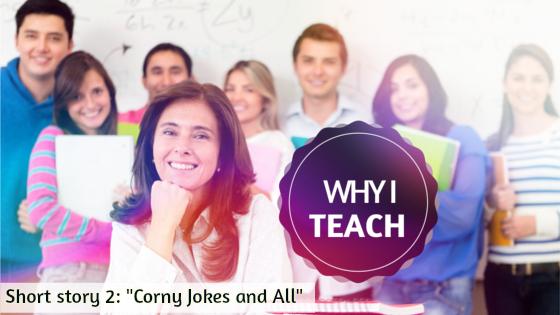 Why I Teach 2 corny jokes