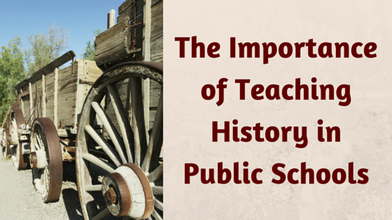The Importance of TeachingHistory inPublic Schools