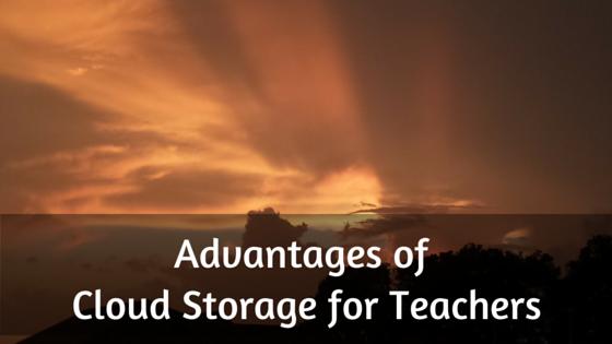 Advantages of Cloud Storage for Teachers