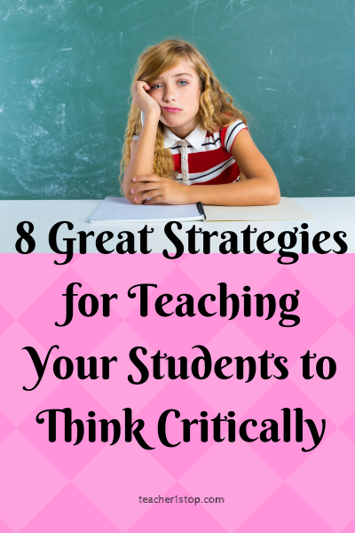 8-great-strategies-for-teaching-your-students-to-think-critically